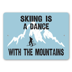 Skiing is a Dance with the Mountains, Ski Sign