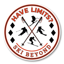 Ski Beyond your Limits, Ski Lodge Sign