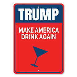 Trump Make America Drink Again Sign