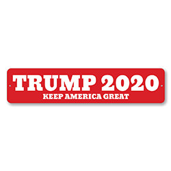 Trump 2020 Keep America Great Sign