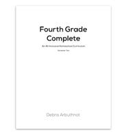 Fourth Grade Complete: An All-Inclusive Homeschool Curriculum- Student Workbook: Semester Two