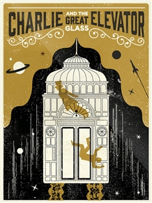 Charlie And The Great Glass Elevator Print by Telegramme