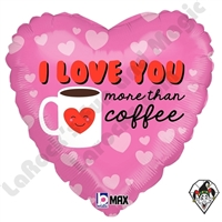 18 Inch Heart I Love You More Than Coffee Foil Balloon Betallic 1ct