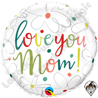 Qualatex 18 Inch Round Love You Mom Scribble Flowers Foil Balloon 1ct