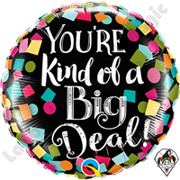 09 Inch Round You're Kind Of A Big Deal! Foil Balloon Qualatex 1ct