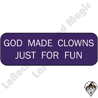 Stickers & Stuff | Pins & Buttons | God Made Clowns Just For Fun Pin