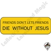 Stickers & Stuff | Pins & Buttons | Friends Don't Let Friends Die Without Jesus Pin