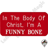 Stickers & Stuff | Pins & Buttons | In The Body Of Christ I'm The Funny Bone Pin