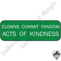 Stickers & Stuff | Pins & Buttons | Clowns Commit Random Acts Of Kindness Pin