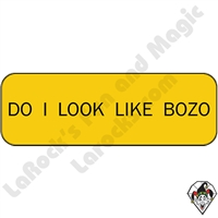 Stickers & Stuff | Pins & Buttons | Do I Look Like Bozo Pin