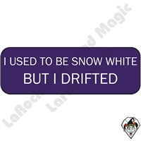 Stickers & Stuff | Pins & Buttons | I Used To Be Snow White But I Drifted pin