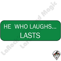Stickers & Stuff | Pins & Buttons | He Who Laughs Lasts Pin