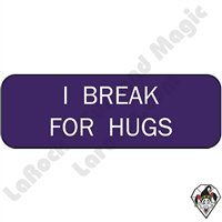Stickers & Stuff | Pins & Buttons | I Break For Hugs pin