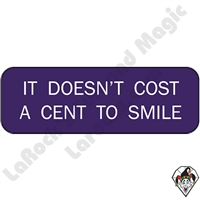 Stickers & Stuff | Pins & Buttons | It Doesn't Cost A Cent To Smile Pin