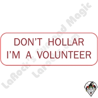 Stickers & Stuff | Pins & Buttons | Don't Hollar I'm a Volunteer Pin