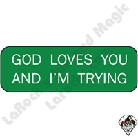 Stickers & Stuff | Pins & Buttons | God Loves You And I'm Trying Pin