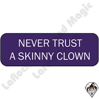 Stickers & Stuff | Pins & Buttons | Never Trust a Skinny Clown pin