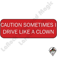 Stickers & Stuff | Pins & Buttons | Caution Sometimes I Drive Like a Clown pins