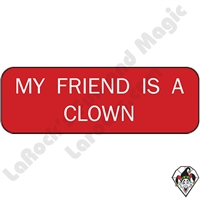 Stickers & Stuff | Pins & Buttons | My Friend is a Clown Pin