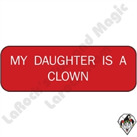 Stickers & Stuff | Pins & Buttons | My Daughter is a Clown Pin