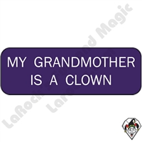 Stickers & Stuff | Pins & Buttons | My Grandmother is a Clown Pin