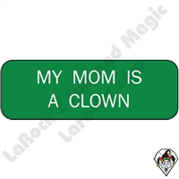 Stickers & Stuff | Pins & Buttons | My Mom is a Clown Pin