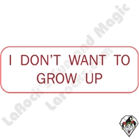Stickers & Stuff | Pins & Buttons | I Don't Want To Grow Up pin