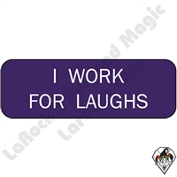 Stickers & Stuff | Pins & Buttons | I Work For Laughs pin