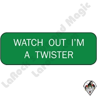 Stickers & Stuff | Pins & Buttons | Watch Out I'm a Twister Pin