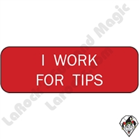 Stickers & Stuff | Pins & Buttons | I Work For Tips pin