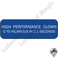 Stickers & Stuff | Pins & Buttons | High Performance Clown 0 to Hilarious in 2.1 Seconds Pin