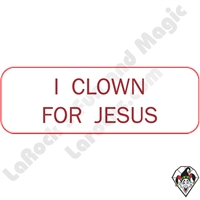 Stickers & Stuff | Pins & Buttons |  I Clown for Jesus