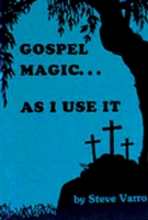 Gospel Magic As I Use It