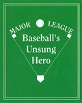 Major League Baseball's Unsung Hero,  (cover only)