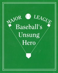 Major League Baseball's Unsung Hero,  (set of 10 books)