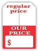 """Regular Price Our Price"", 5 x 7in., Slit Hang Tag, 250 per shrink pack"