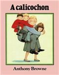 A calicochon d'Anthony Browne