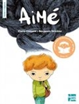Aimé, Claire Clément, illustrations Benjamin Strickler