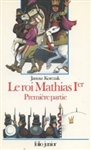 Le Roi Mathias Ier, Vol. 1