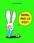 Non, pas le pot! Stephanie Blake