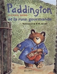 Paddington et la ruse gourmande, Michaël Bond, illustrations R.W. Alley, traduit de l'anglais par Olivier de Vleeschouwer