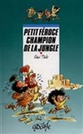 Petit-Féroce champion de la jungle