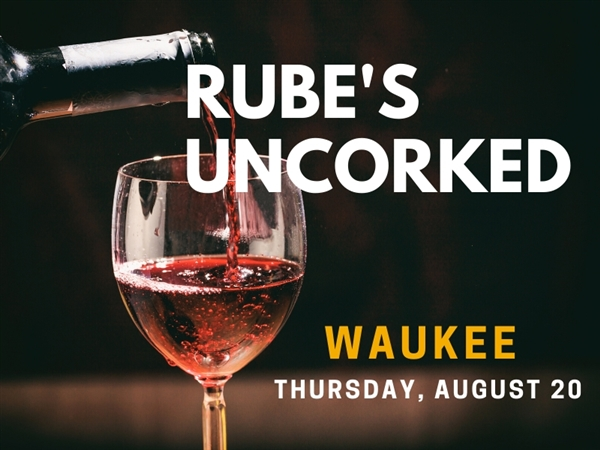 Rube's Uncorked Waukee - August 20, 2020 Wine Tasting