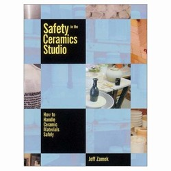 Safety In The Ceramics Studio: Book