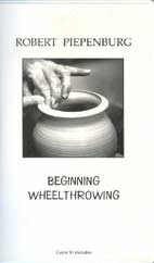 DVD-BEGINNING WHEEL THROWING by Robert Piepenburg