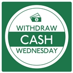 4 in Withdraw Cash Wednesday, square Decal