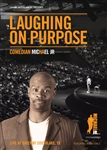Laughing on Purpose DVD, featuring the comedy of Michael Jr.