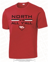 North VS All Y'All Screen Printed Dri-Fit Tee
