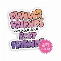 Acrylic Flair Pin - Planner Friends