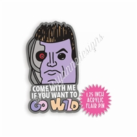 Acrylic Flair Pin - Come With Me